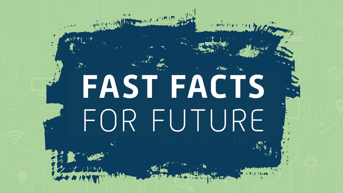 Fast Facts for Future